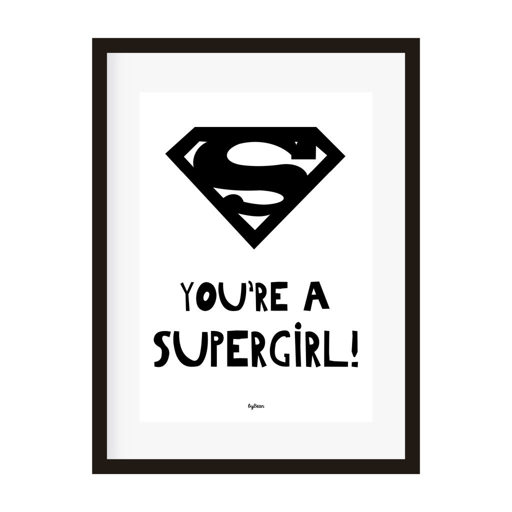 Poster A4 You Re A Supergirl