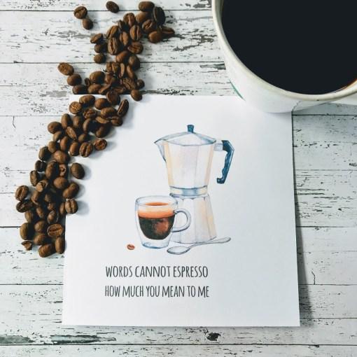 """Kort med kaffetekst """"Words cannot espresso.."""""""