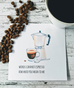 "Kort med kaffetekst ""Words cannot espresso.."""