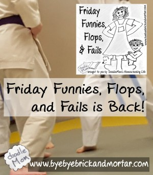 Friday Funnies, Flops, And Fails is Back!