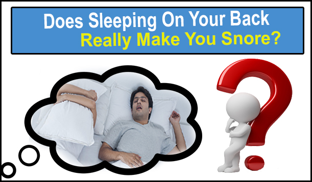 Does Sleeping On My Back Cause Snoring?