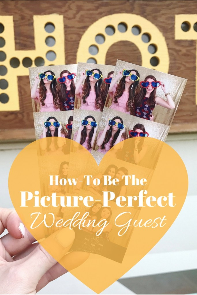 How-To Be the Picture-Perfect Wedding Guest
