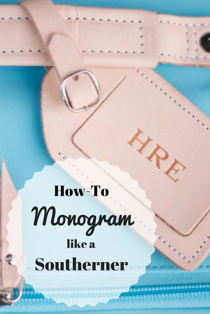 how to monogram like a southerner