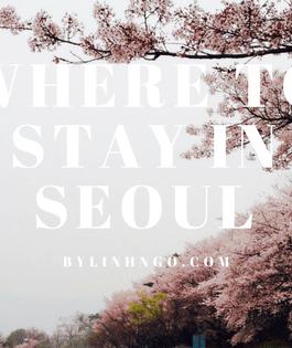 nên ở đâu ở Seoul