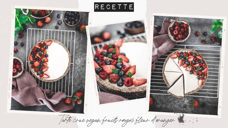 Tarte crue vegan fruits rouges fleur d'oranger