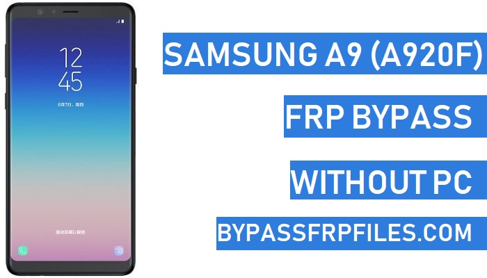 Bypass FRP Samsung A9 Pro,Bypass Google Account Samsung A9,Bypass Google Verification Samsung A9,Remove Samsung A9 FRP,Samsung Galaxy A9 FRP,Unlock FRP Samsung A9,Bypass FRP Samsung SM-A920F,Bypass Google Account Samsung A920F,Remove Samsung A920F FRP,Samsung SM-A920F FRP Unlock Without PC,