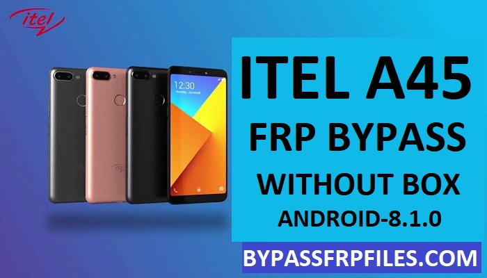 Itel A45 FRP Unlock Oreo 8 1 0 With FRP File and Tool - FRP