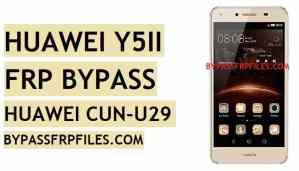Bypass Huawei CUN-U29 FRP,Huawei Y15ii FRP,huawei cun u29 frp remove,remove frp lock huawei cun u29,huawei google lock remove,huawei cun u29 google lock remove,huawei frp bypass,huawei cun u29 frp bypass,cun-u29 frp,Y5ii FRP,Huawei Y15ii FRP,Bypass Huawei CUN-U29 FRP