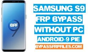 Android 9.0, Bypass FRP Samsung Galaxy S9, Bypass Samsung Galaxy S9, Bypass SM-G960 FRP, FRP Samsung Galaxy S9, Samsung Galaxy S9, SM-G960 FRP, SM-G960 FRP Bypass, SM-G960 FRP Unlock
