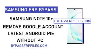 Bypass FRP,Bypass FRP Samsung,Bypass FRP Samsung Note 10 Plus,Note 10 Plus,Samsung Note 10 Plus,SM-N9750,SM-N975F,SM-N975N,SM-N975U,SM-N975U1,SM-N975W