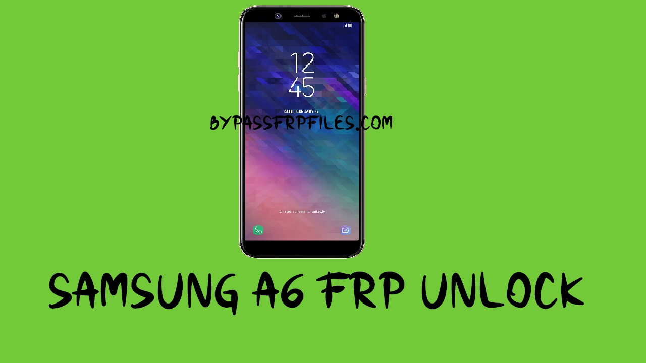Samsung A6 FRP Unlock Android 9 Pie