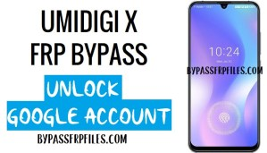 umidigi x frp bypass with frp file and tool