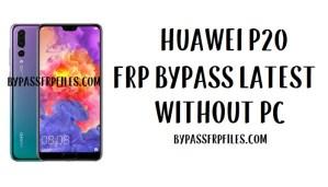Huawei P20 FRP Bypass - Unlock Google Account (EMUI 9.1)