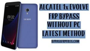 Alcatel 1x Evolve FRP Bypass - Remove Google Lock Android 8.1.0 Oreo