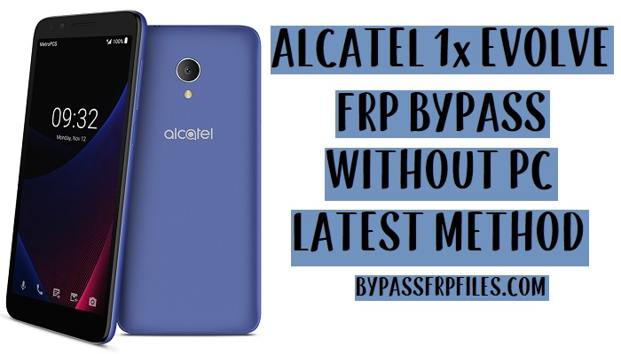Alcatel 1x Evolve FRP Bypass - Remove Google Lock Android 8.1.0 Oreo