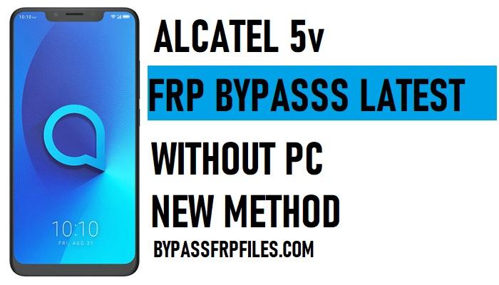 Alcatel 5v FRP Bypass – Unlock Google Lock Android 8.1.0 Oreo