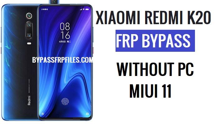 Xiaomi Redmi K20 FRP Bypass – Unlock Google 100% Work (MIUI 11)
