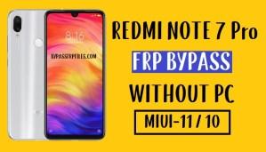 Xiaomi Redmi Note 7 Pro FRP Bypass - Unlock Google 100% Work (MIUI 11-10)