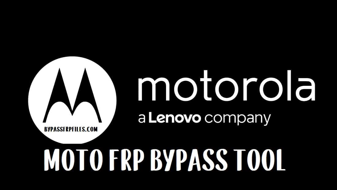 MOTO FRP Unlock Tool - All MOTO Android FRP Bypass Latest Download