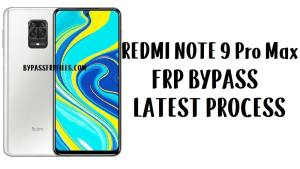 Xiaomi Redmi Note 9 Pro Max FRP Bypass - Unlock Google Android 10 MIUI 11