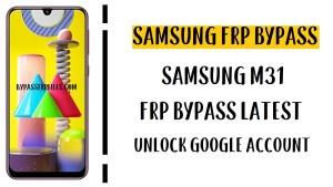 Samsung M31 FRP Bypass - Unlock Google Account (Android 10) (SM-M315F)