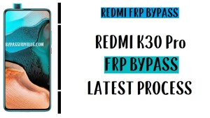 Xiaomi Redmi K30 Pro FRP Bypass - Unlock Google Account MIUI 11 (Android 10)
