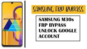 Samsung M30s FRP Bypass