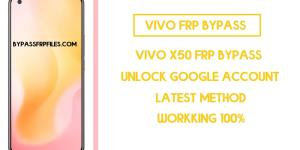 Vivo X50 FRP Bypass (Unlock Google Account) Android 10-Without PC