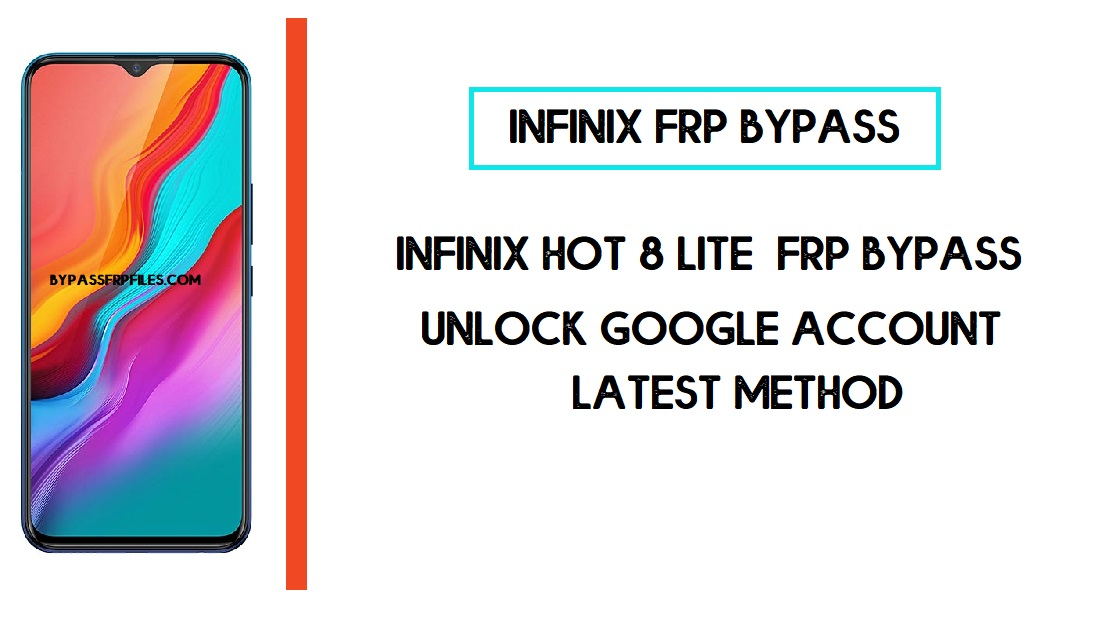 Infinix Hot 8 Lite FRP Bypass (Unlock X653 Google Account) Without PC