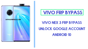Vivo NEX 3 FRP Bypass (Unlock Google Account) Android 10