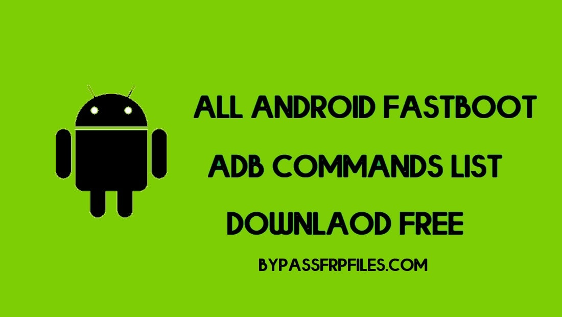 ADB Fastboot Commands for Android, Windows, Mac, and Linux [2020]