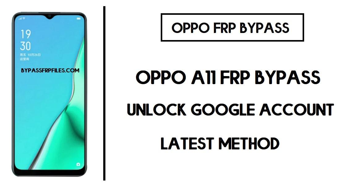 Oppo A11 FRP Bypass (Google Account Unlock) FRP Code