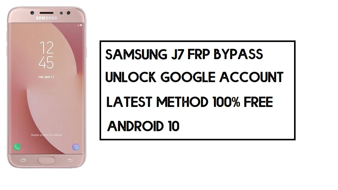 Samsung J7 (2017) FRP Bypass | How to Unlock Google Account – Without PC (Android 10)