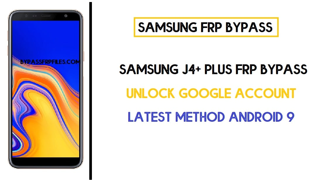 Samsung J4+ FRP Bypass - Unlock SM-J415 Google Without PC- (2020) Free