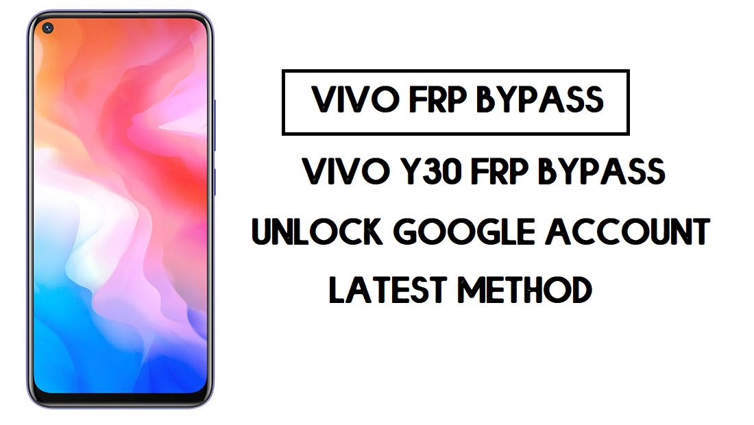 VivoY30 FRP Bypass | Unlock Google Without PC