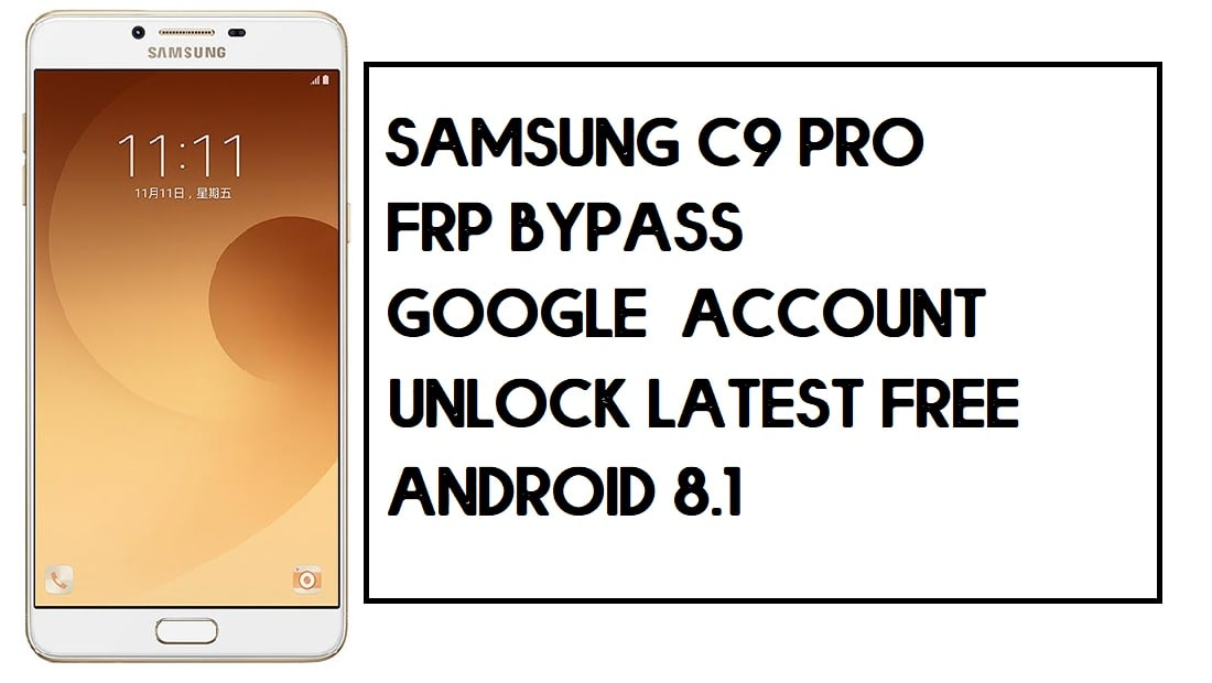 Samsung C9 Pro FRP Bypass | How to Unlock SM-C900 Google Lock – Without PC (Android 8)