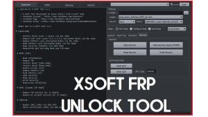 Download Xsoft FRP unlock Tool for PC Free | New One Click FRP Remove Tool 2020