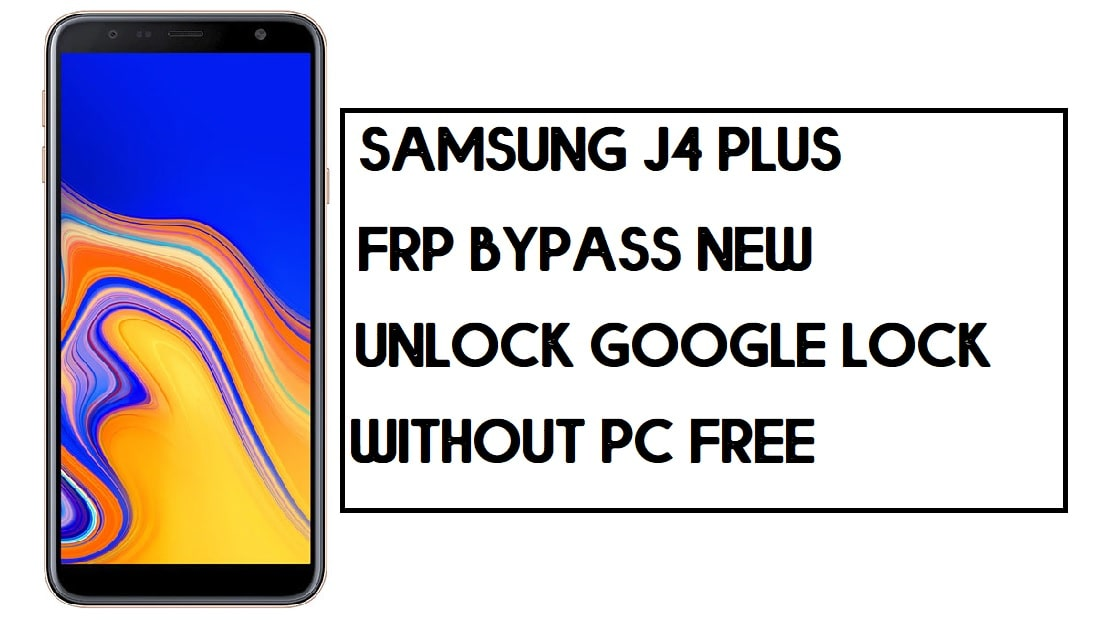 Samsung J4 Plus FRP Bypass | How to Unlock SM-J415 Google Lock – Without PC (Android 9)