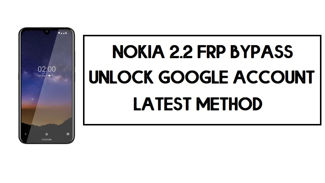 Nokia 2.2 FRP Bypass | How to Unlock Google Account- FRP File (2020)