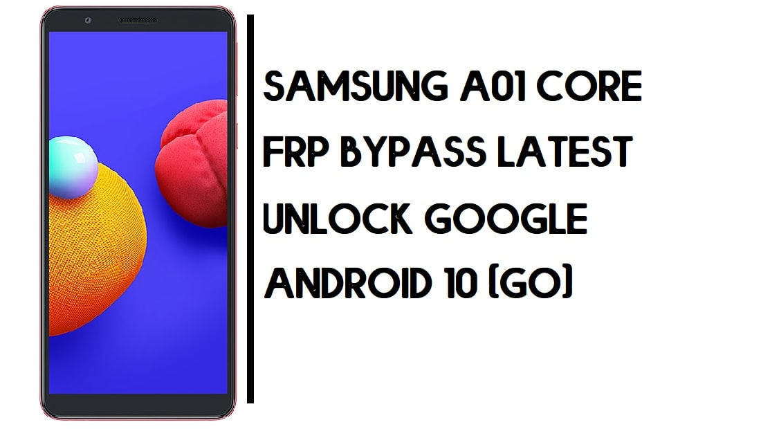 Samsung A01 Core FRP Bypass | How to Unlock SM-A013 Google Account – Without PC (Android 10)