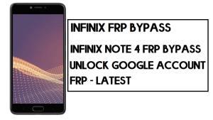 Infinix Note 4 X572 FRP Bypass | How to Unlock Google Account - FRP File