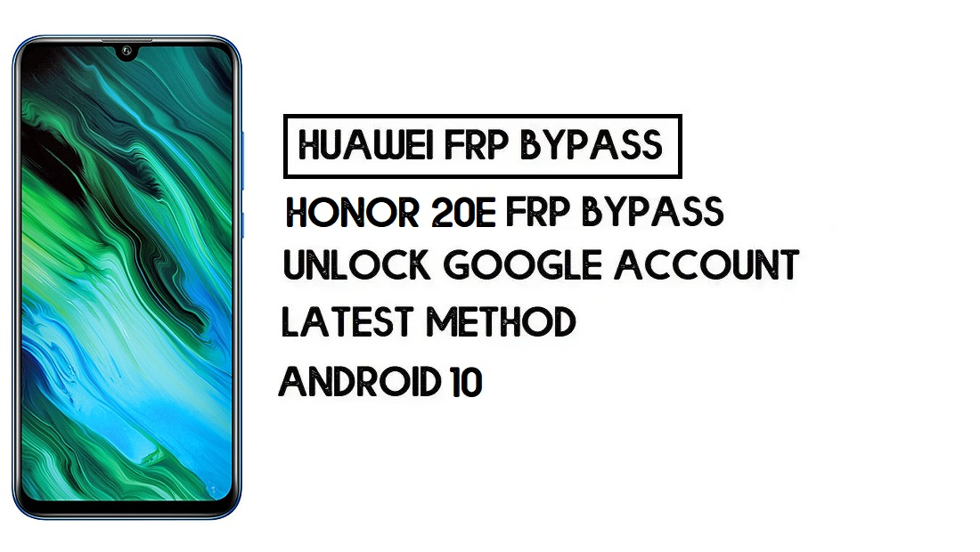 How to Honor 20e FRP Bypass | Unlock Google Account – Without PC (Android 9)