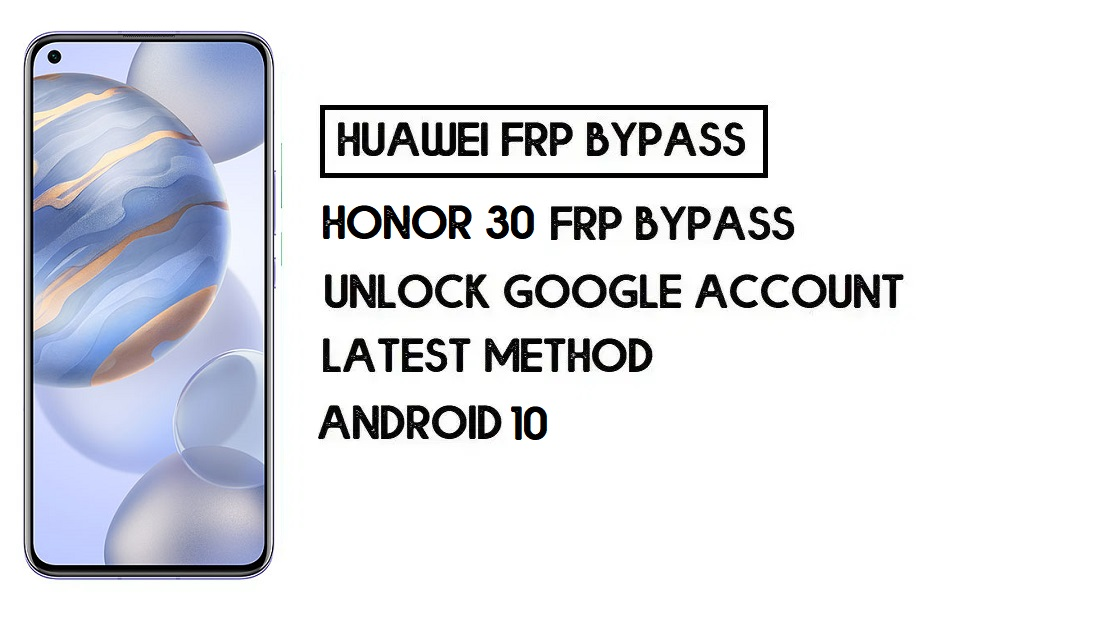 How to Honor 30 FRP Bypass | Unlock Google Account – Without PC (Android 10)