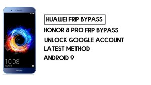 How To Honor 8 Pro FRP Bypass | Unlock Google Account–Without PC