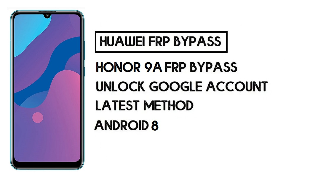 How to Honor 9A FRP Bypass | Unlock Google Account-(Without PC)
