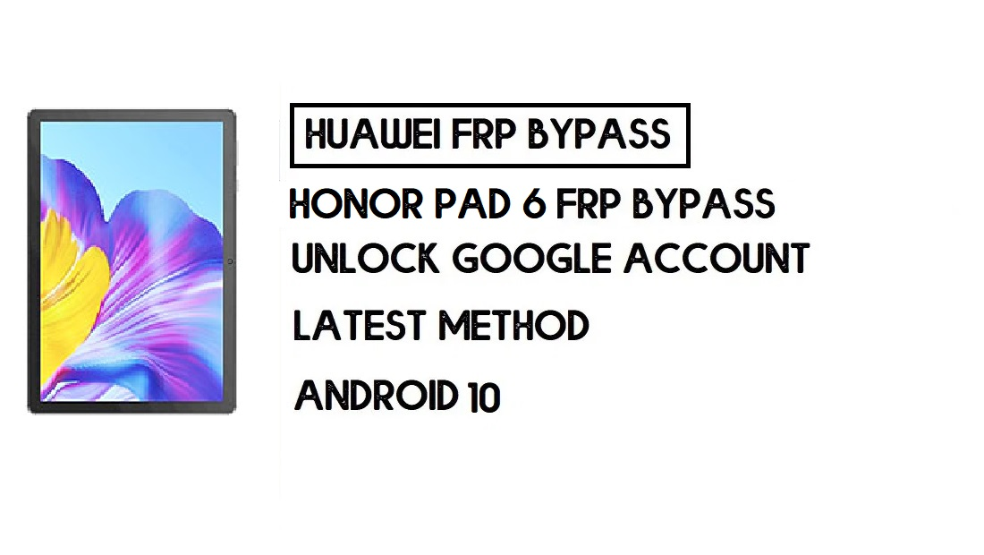 How To Honor Pad 6 FRP Bypass | Unlock Google Account–Without PC