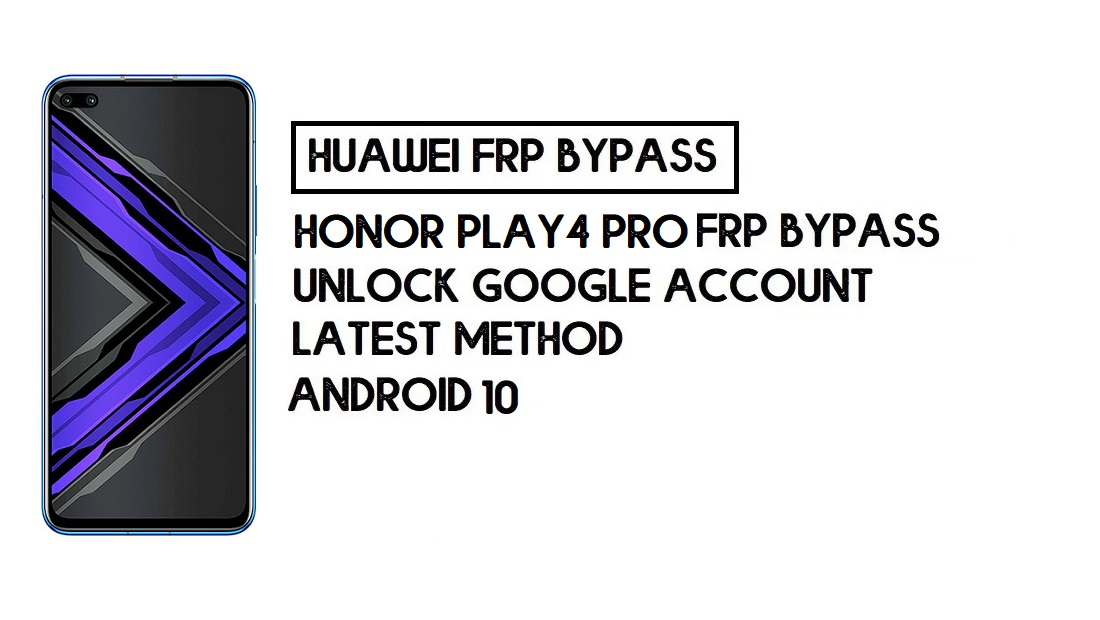 How to Honor Play 4 Pro FRP Bypass | Unlock Google Account – Without PC (Android 10)