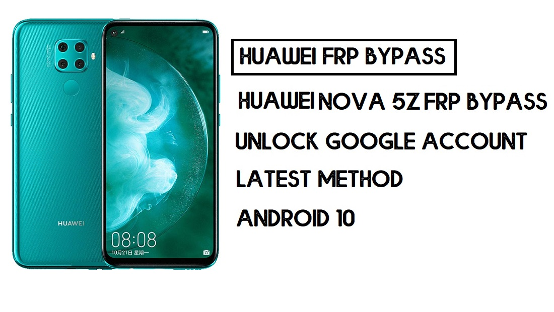 How To Bypass FRP Huawei Nova 5z | Unlock Google – Without PC (Android 10)