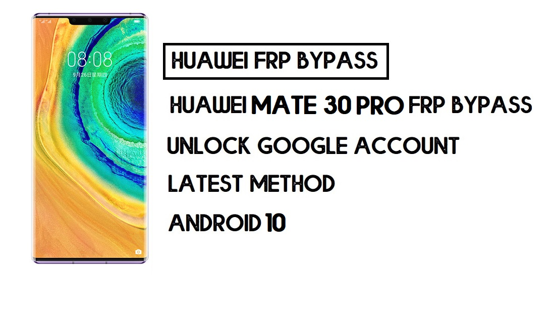 How to Huawei Mate 30 Pro FRP Bypass   Unlock Google Account – Without PC (Android 10)