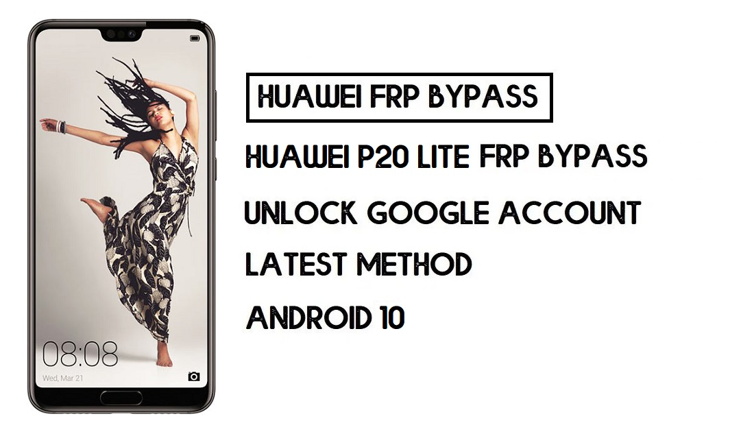 Bypass FRP Huawei P20 Lite | Unlock Google Account–Without PC